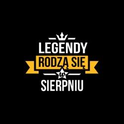 Legendy rodzą się - nadruk...