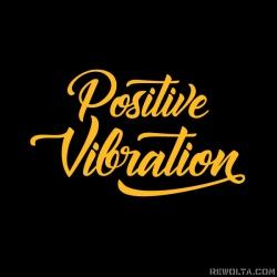 Positive Vibration - nadruk...